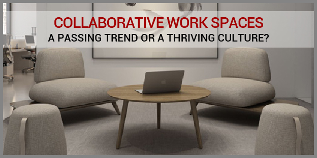 Collaborative Work Spaces – A Passing Trend or A Thriving Culture?