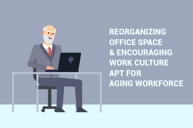 Reorganizing Office Space for Aging Workforce