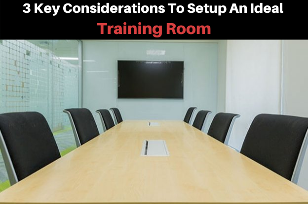 3 Key Considerations To Setup An Ideal Training Room