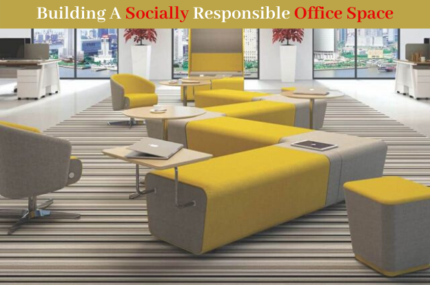 Building A Socially Responsible Office Space