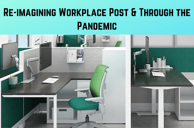 Re-imagining Workplace Post & Through the Pandemic