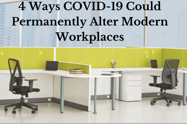 4 Ways COVID-19 Could Permanently Alter Modern Workplaces