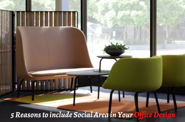 5 Reasons to include Social Area in Your Office Design